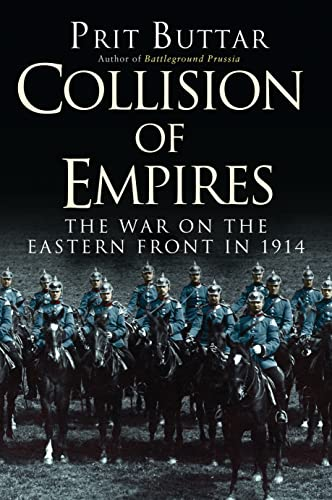 9781782006480: Collision of Empires: The War on the Eastern Front in 1914 (General Military)