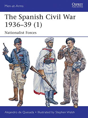9781782007821: The Spanish Civil War 1936–39 (1): Nationalist Forces (Men-at-Arms)