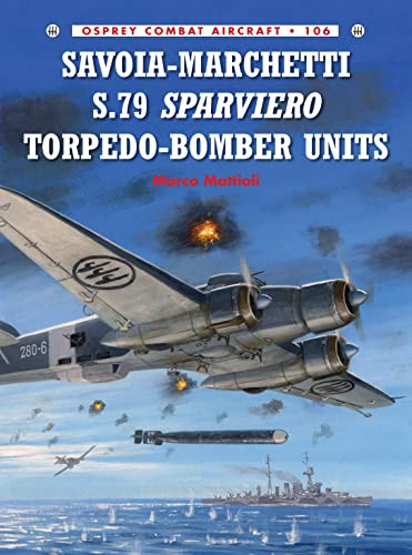 9781782008071: Savoia-Marchetti S.79 Sparviero Torpedo-Bomber Units