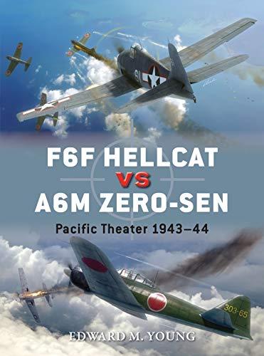 F6F Hellcat vs A6M Zero-sen: Pacific Theater 1943-44 (Duel): Young, Edward