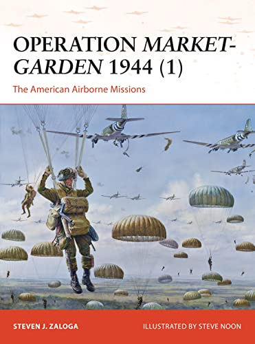 9781782008163: Operation Market-Garden 1944 (1): The American Airborne Missions.