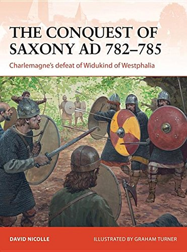 9781782008262: The Conquest of Saxony Ad 782-785: Charlemagne's Defeat of Widukind of Westphalia