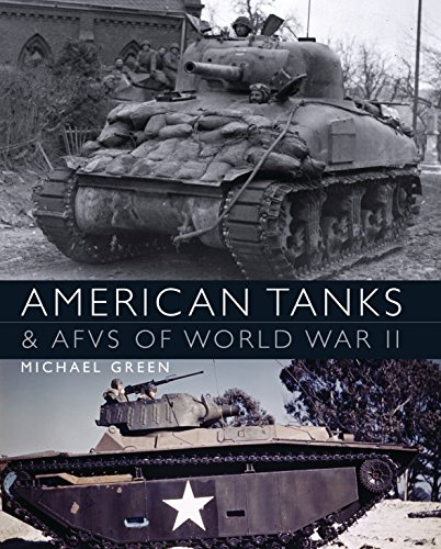 American Tanks and AFVs of World War II (General Military): Green, Mike