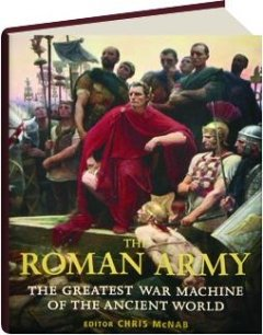 9781782009436: The Roman Army (Co-Ed): The Greatest War Machine of the Ancient World (General Military)