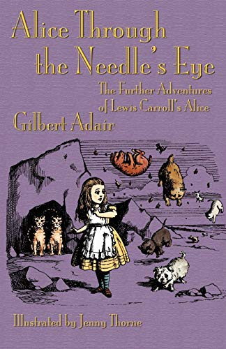 9781782010005: Alice Through the Needle's Eye: The Further Adventures of Lewis Carroll's Alice