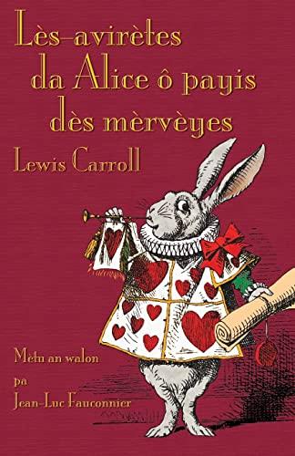 Lès-avirètes da Alice ô payis dès mèrvèyes: Carroll, Lewis; Tenniel,