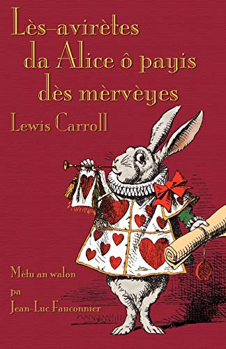 9781782010050: Lès-avirètes da Alice ô payis dès mèrvèyes (Alice's Adventures in Wonderland in Walloon)