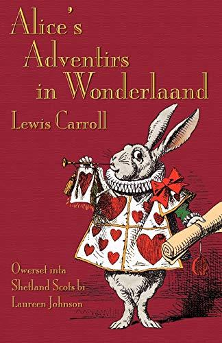 9781782010081: Alice's Adventirs in Wonderlaand (Alice's Adventures in Wonderland in Shetland Scots) (Scots Edition)