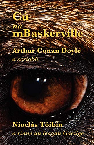 9781782010142: Cú Na Mbaskerville: The Hound of the Baskervilles in Irish
