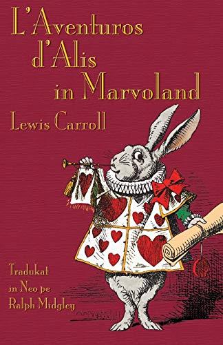 L'Aventurs d'Alis in Marvoland: Alice's Adventures in: Carroll, Lewis