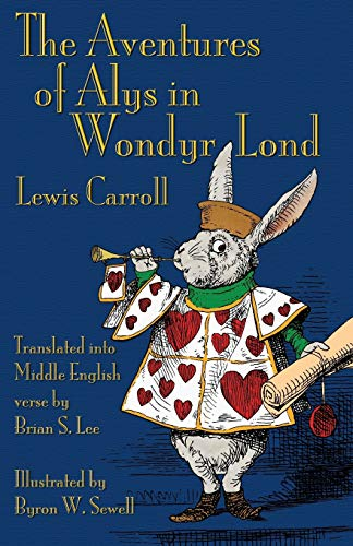 9781782010319: The Aventures of Alys in Wondyr Lond: Alice's Adventures in Wonderland in Middle English (Middle English Edition)