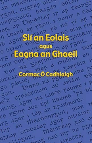 Sli an Eolais agus Eagna an Ghaeil: Cormac O. Cadhlaigh