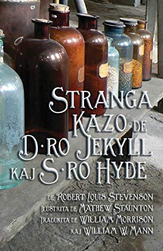 9781782010777: Stranga Kazo de D-ro Jekyll kaj S-ro Hyde: Strange Case of Dr Jekyll and Mr Hyde in Esperanto (Esperanto Edition)