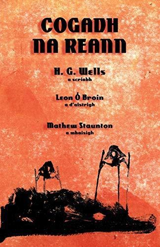 Cogadh na Reann: The War of the Worlds in Irish (Irish Edition): H. G. Wells