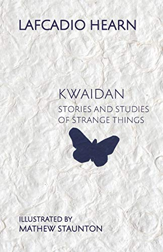 9781782011248: Kwaidan: Stories and Studies of Strange Things
