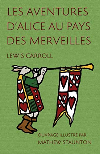 9781782011309: Les Aventures d'Alice Au Pays Des Merveilles: Ouvrage Illustré Par Mathew Staunton