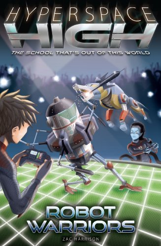 Robot Warriors (Hyperspace High): Harrison, Zac