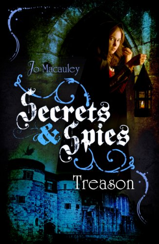 Treason (Secrets and Spies): Macauley, Jo