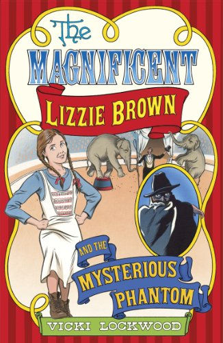 9781782020646: The Magnificent Lizzie Brown and the Mysterious Phantom