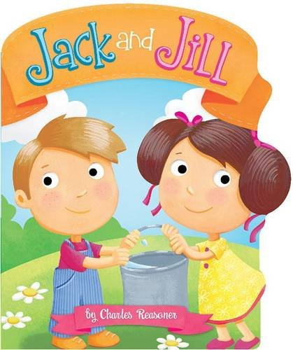 9781782020998: Jack and Jill (Charles Reasoner Nursery Rhymes)