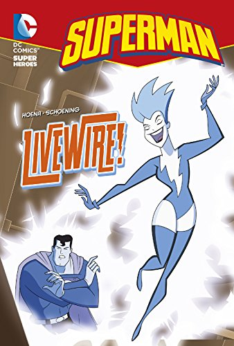 9781782021452: Livewire! (DC Super Heroes: Superman Chapter Books)