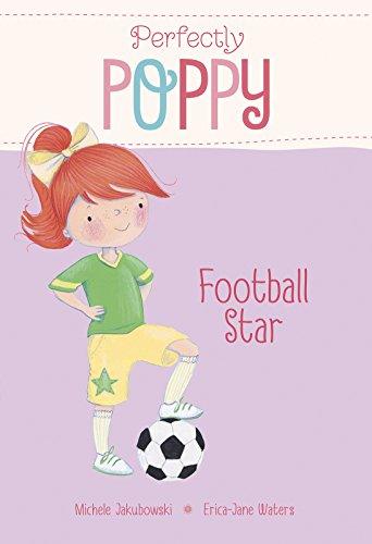 Football Star (Perfectly Poppy): Jakubowski, Michele