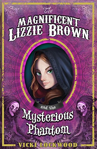 9781782022527: The Magnificent Lizzie Brown and the Mysterious Phantom