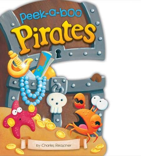 9781782022725: Peek-a-Boo Pirates (Charles Reasoner Peek-a-Boo Books)