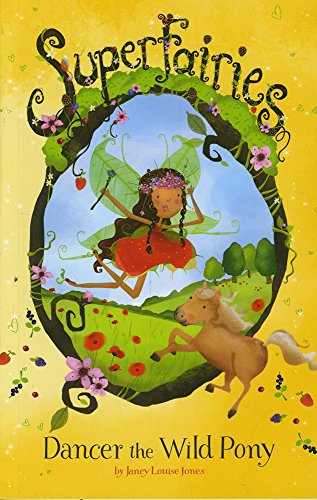 9781782023456: Dancer the Wild Pony (Superfairies: Superfairies)
