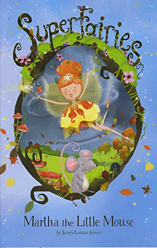 Martha the Little Mouse: Jones, Janey Louise