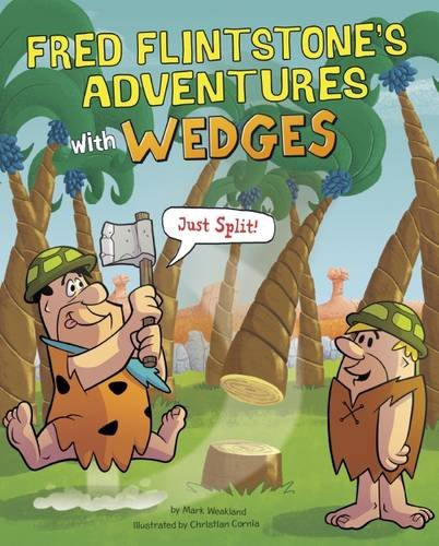 Fred Flintstone's Adventures with Wedges: Just Split! (Flintstones Explain Simple Machines): ...