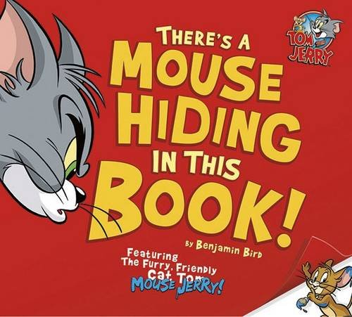 9781782024422: There's a Mouse Hiding in This Book! (Warner Brothers: Tom and Jerry)