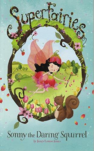 Sonny the Daring Squirrel (Superfairies: Superfairies): Jones, Janey Louise