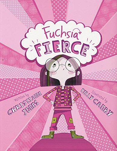 Fuchsia Fierce: Jones, Christianne C.