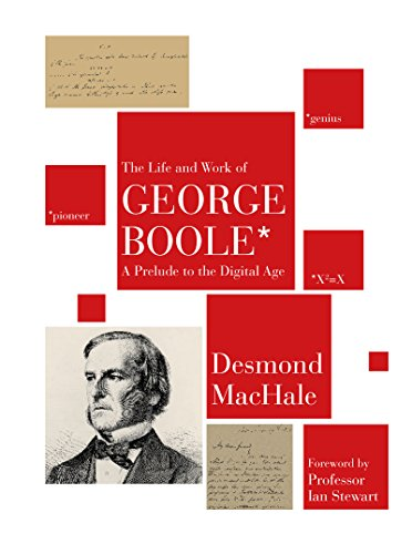 The Life and Work of George Boole: MacHale, Desmond
