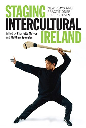 9781782051046: Staging Intercultural Ireland: New Plays and Practitioner Perspectives