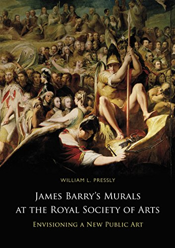 James Barry S Murals at the Royal Society of Arts: Envisioning a New Public Art: Pressly, William L