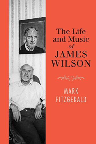 The Life and Music of James Wilson: Fitzgerald, Mark