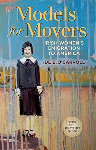 9781782051565: Models for Movers: Irish Women's Emigration to America
