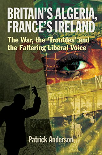 """9781782051602: Britain's Algeria, France's Ireland: The War, the """"Troubles"""" and the Faltering Liberal Voice"""