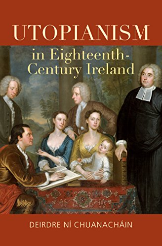 Utopianism in Eighteenth-Century Ireland: Ni Chuanachain, Deirdre