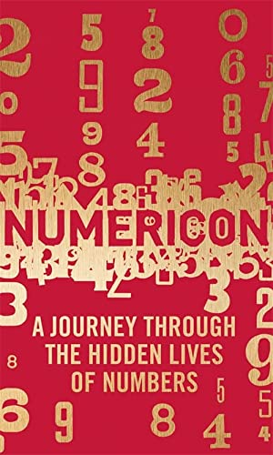 9781782061540: Numericon: A Journey Through the Hidden Lives of Numbers