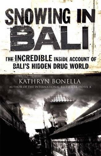 9781782062653: Snowing in Bali: The Incredible Inside Account of Bali's Hidden Drug World