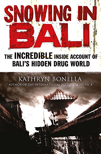 9781782062677: Snowing in Bali: The Incredible Inside Account of Bali's Hidden Drug World