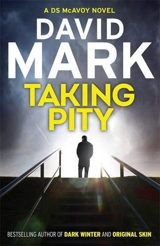 Taking Pity (DS Aector McAvoy): Mark, David