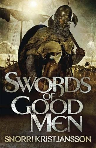 9781782063315: Swords of Good Men: The Valhalla Saga Book I
