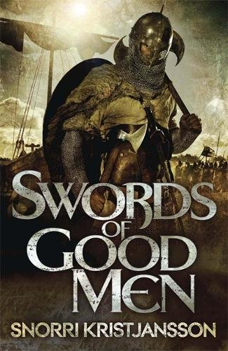 9781782063322: Swords of Good Men: The Valhalla Saga Book I