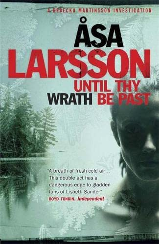 9781782063872: Until Thy Wrath be Past: A Rebecka Martinsson Investigation