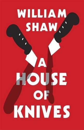 A House of Knives: Breen & Tozer 2 (Breen and Tozer): William Shaw