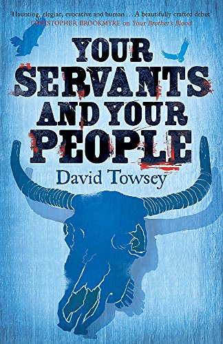 Your Servants and Your People (The Walkin' Trilogy): Towsey, David